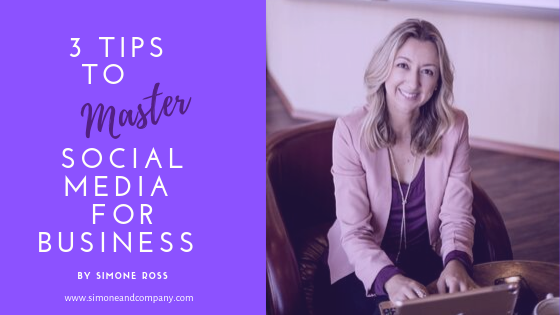 3 Tips to Quickly Master Social Media for Business